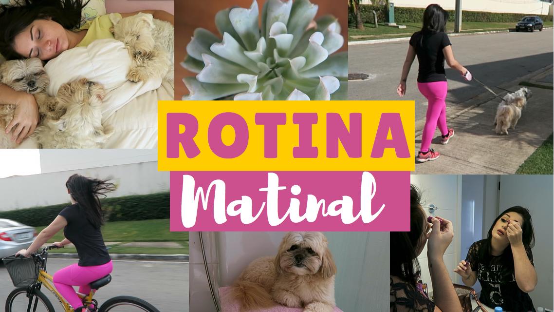 Minha Rotina Matinal – Morning Routine